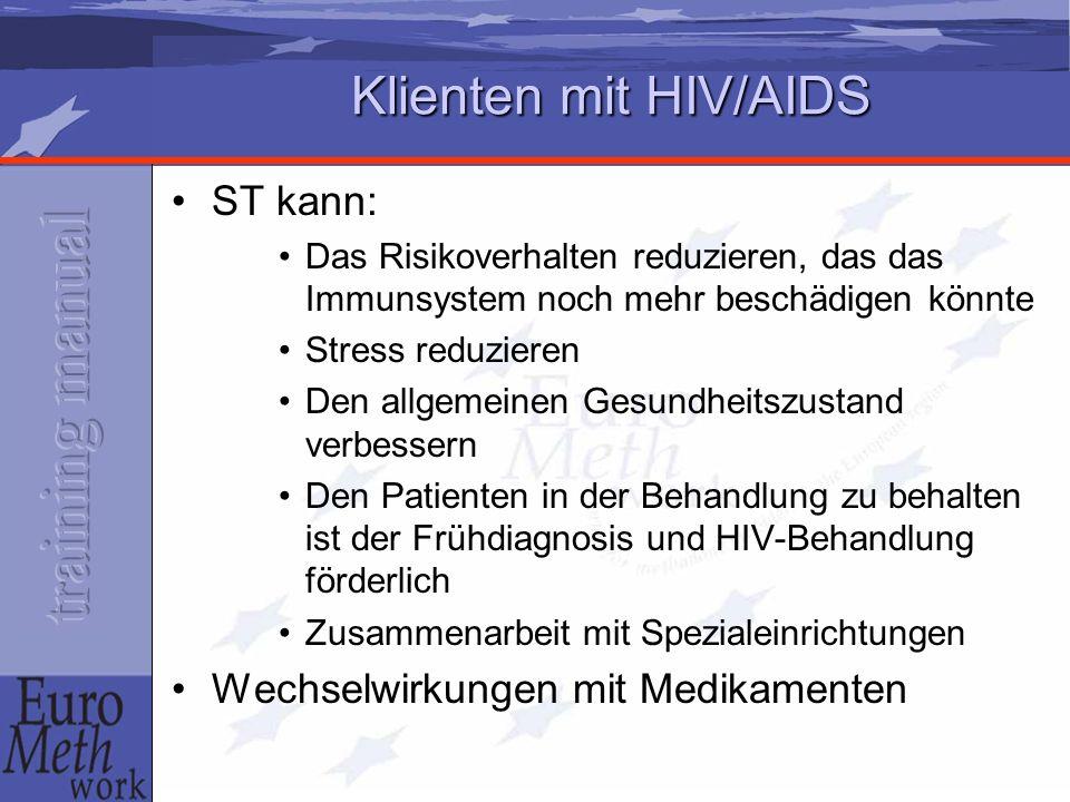 Klienten mit HIV/AIDS ST kann: Das Risikoverhalten reduzieren, das das Immunsystem noch mehr beschädigen könnte Stress reduzieren Den allgemeinen Gesundheitszustand verbessern Den Patienten in der Behandlung zu behalten ist der Frühdiagnosis und HIV-Behandlung förderlich Zusammenarbeit mit Spezialeinrichtungen Wechselwirkungen mit Medikamenten