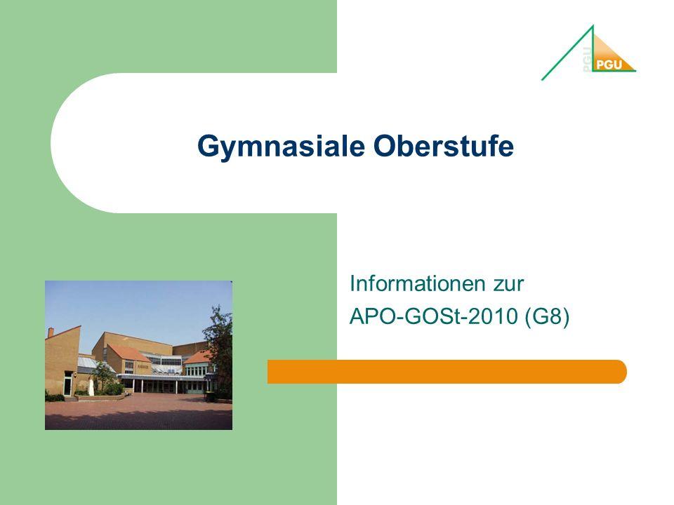 Gymnasiale Oberstufe Informationen zur APO-GOSt-2010 (G8)