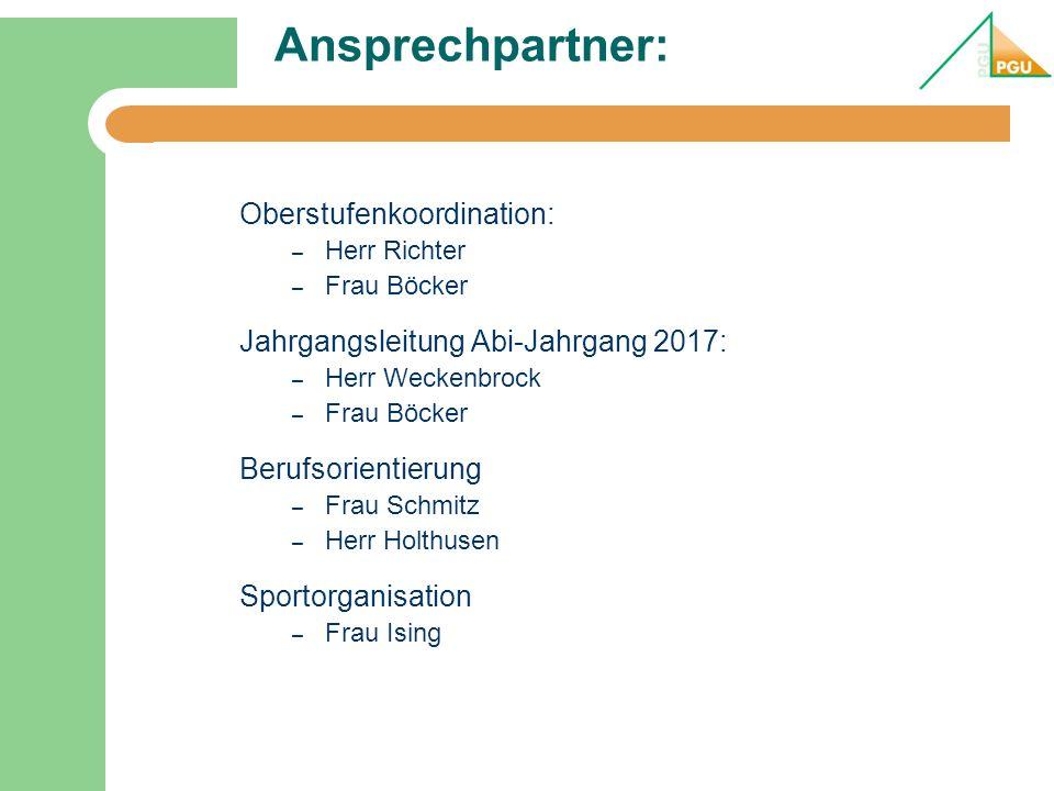 Ansprechpartner: Oberstufenkoordination: – Herr Richter – Frau Böcker Jahrgangsleitung Abi-Jahrgang 2017: – Herr Weckenbrock – Frau Böcker Berufsorien