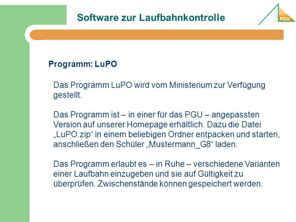 Software zur Laufbahnkontrolle Programm: LuPO Das Programm LuPO wird vom Ministerium zur Verfügung gestellt. Das Programm ist – in einer für das PGU –