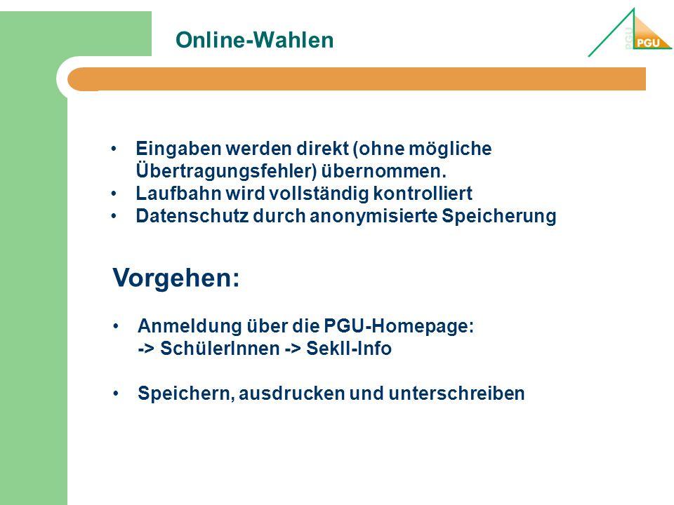 Online-Wahlen Eingaben werden direkt (ohne mögliche Übertragungsfehler) übernommen.