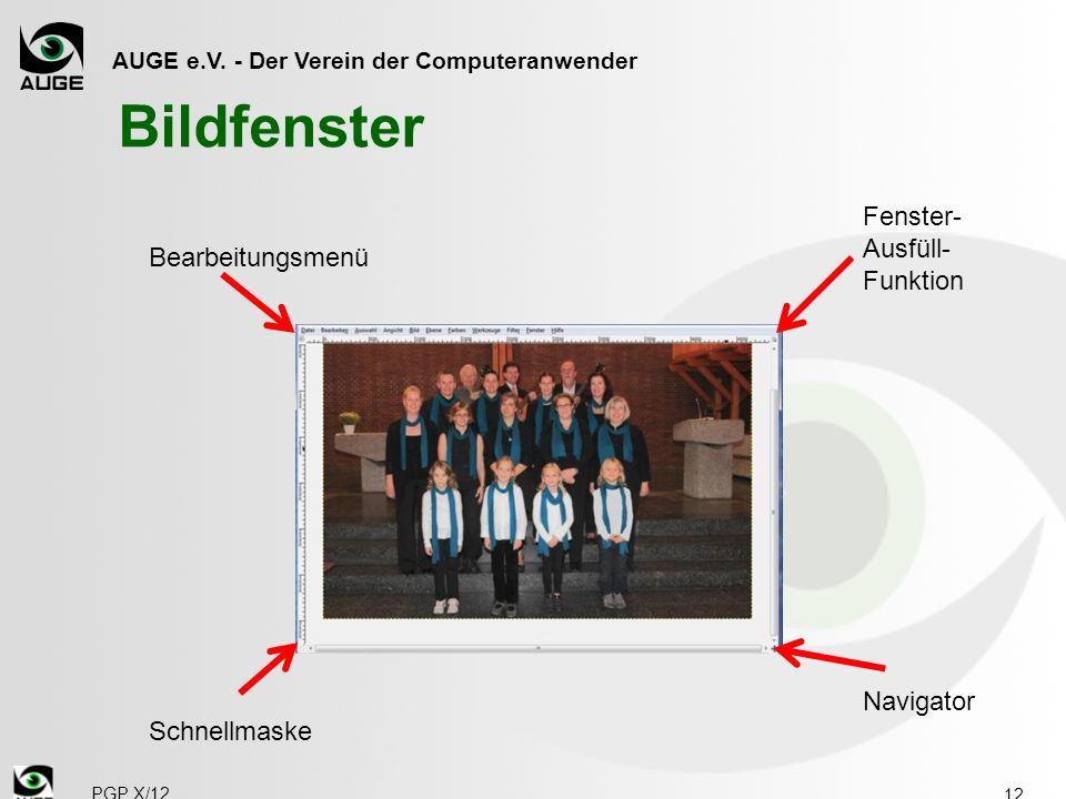 AUGE e.V. - Der Verein der Computeranwender Bildfenster 12 PGP X/12 Bearbeitungsmenü Fenster- Ausfüll- Funktion Schnellmaske Navigator