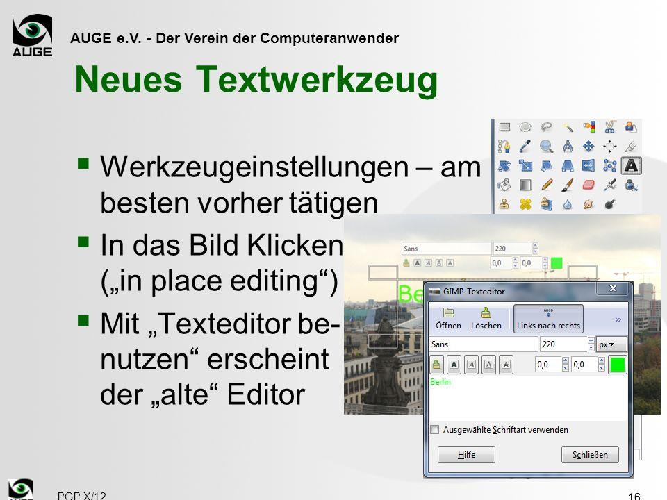 AUGE e.V. - Der Verein der Computeranwender Neues Textwerkzeug Werkzeugeinstellungen – am besten vorher tätigen In das Bild Klicken (in place editing)