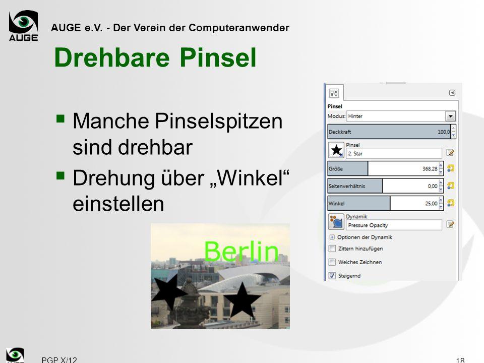 AUGE e.V. - Der Verein der Computeranwender Drehbare Pinsel Manche Pinselspitzen sind drehbar Drehung über Winkel einstellen 18 PGP X/12