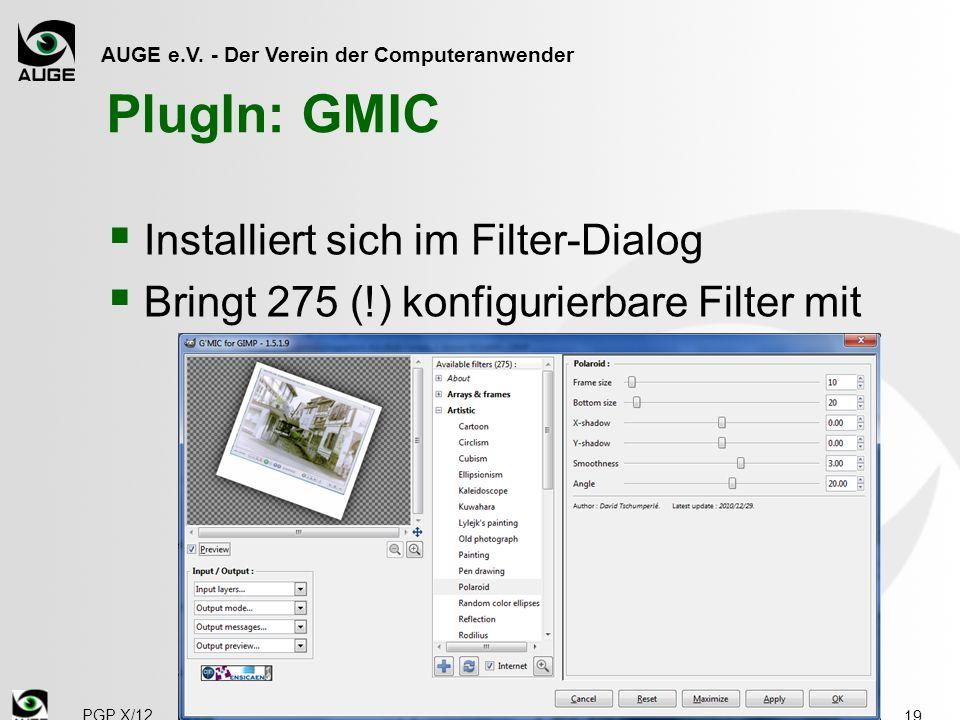 AUGE e.V. - Der Verein der Computeranwender PlugIn: GMIC Installiert sich im Filter-Dialog Bringt 275 (!) konfigurierbare Filter mit 19 PGP X/12