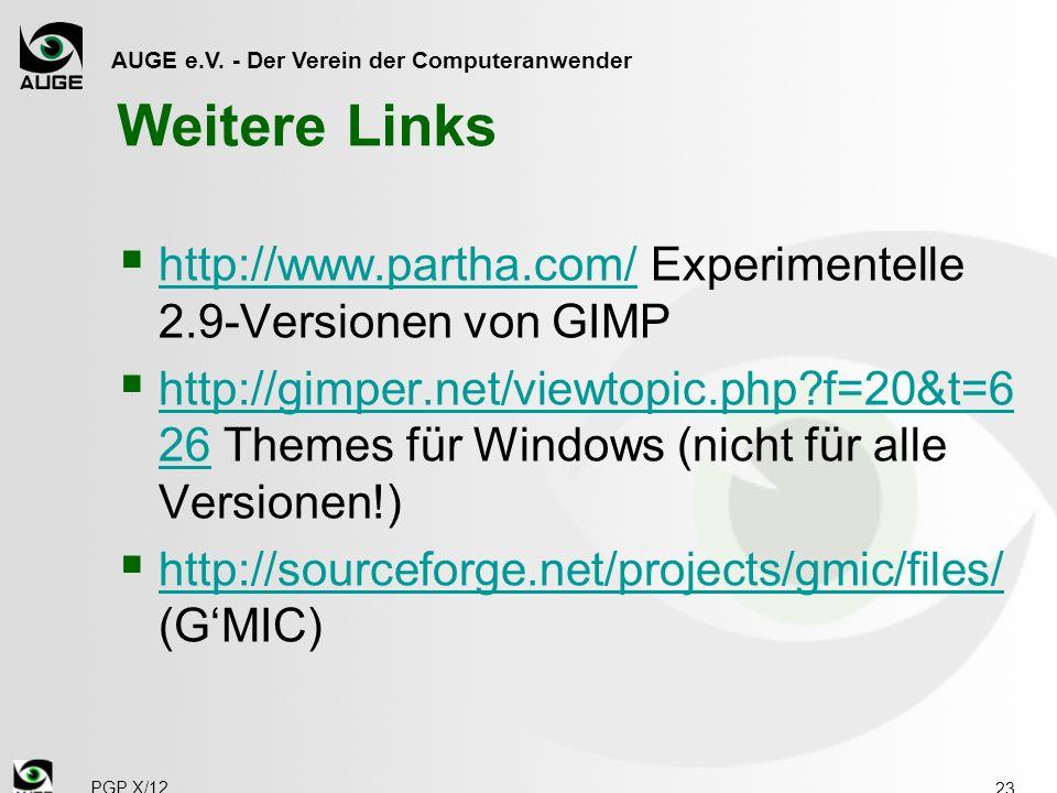 AUGE e.V. - Der Verein der Computeranwender Weitere Links http://www.partha.com/ Experimentelle 2.9-Versionen von GIMP http://www.partha.com/ http://g