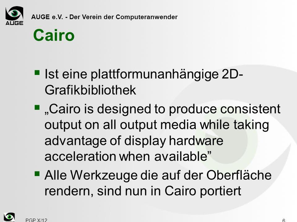 AUGE e.V. - Der Verein der Computeranwender Cairo Ist eine plattformunanhängige 2D- Grafikbibliothek Cairo is designed to produce consistent output on