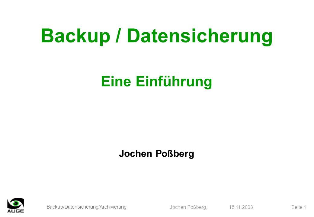 Backup/Datensicherung/Archivierung Jochen Poßberg, 15.11.2003 Seite 22 Fazit Datensicherung ist ein Muß Datensicherung ist keine Hexerei, erfordert aber zu Beginn etwas Überlegung über die Strategie Für den einzelnen PC ist heutzutage hochkapazitive Hardware zu zivilen Preisen verfügbar, als Software reicht schon ein Brennprogramm oder der Total Commander Für ein kleines Firmen-Netzwerk sollte man Profis engagieren.
