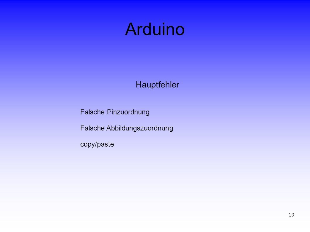 19 Arduino Hauptfehler Falsche Pinzuordnung Falsche Abbildungszuordnung copy/paste