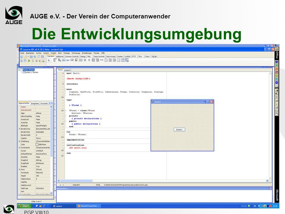 AUGE e.V. - Der Verein der Computeranwender PGP VIII/10 Die Entwicklungsumgebung