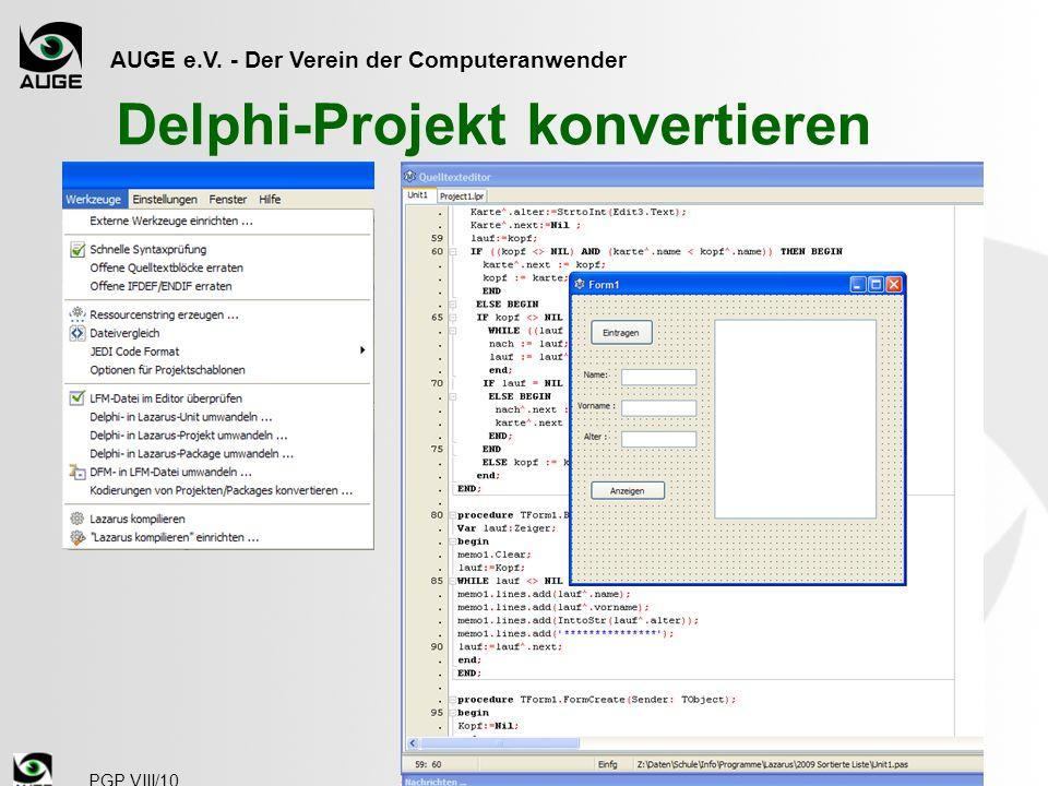 AUGE e.V. - Der Verein der Computeranwender PGP VIII/10 Delphi-Projekt konvertieren