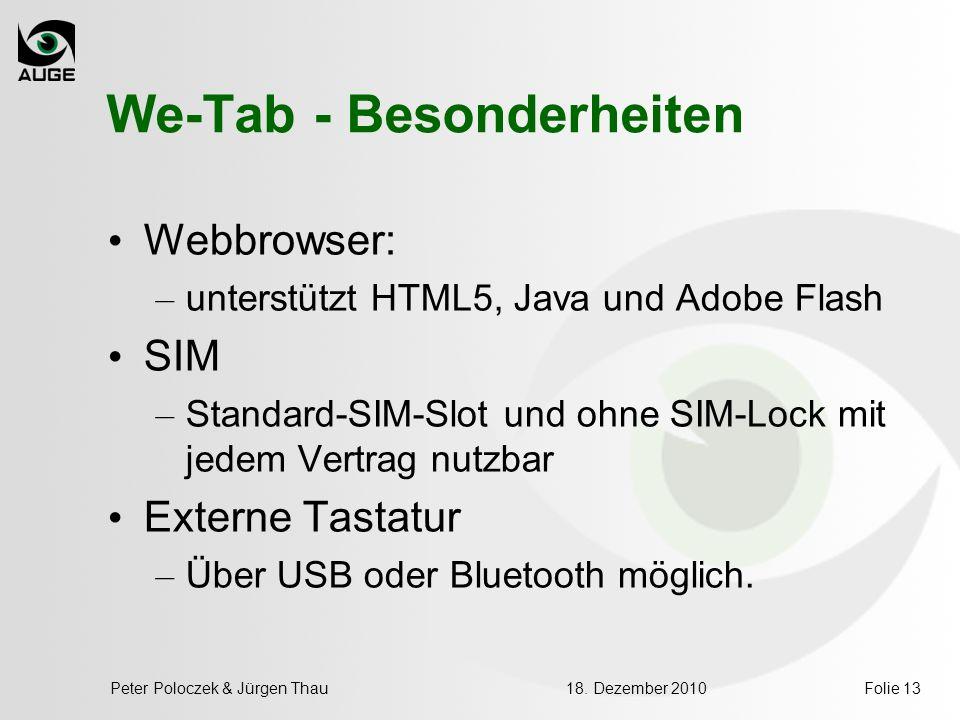 We-Tab - Besonderheiten Webbrowser: – unterstützt HTML5, Java und Adobe Flash SIM – Standard-SIM-Slot und ohne SIM-Lock mit jedem Vertrag nutzbar Exte