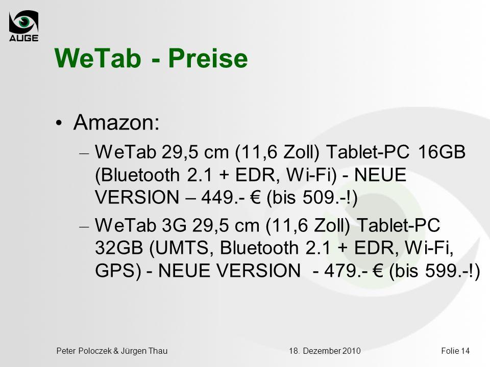 WeTab - Preise Amazon: – WeTab 29,5 cm (11,6 Zoll) Tablet-PC 16GB (Bluetooth 2.1 + EDR, Wi-Fi) - NEUE VERSION – 449.- (bis 509.-!) – WeTab 3G 29,5 cm