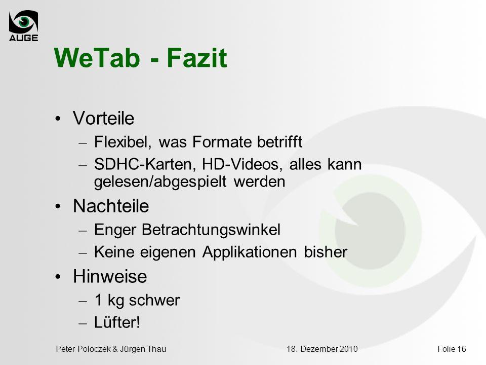 WeTab - Fazit Vorteile – Flexibel, was Formate betrifft – SDHC-Karten, HD-Videos, alles kann gelesen/abgespielt werden Nachteile – Enger Betrachtungsw