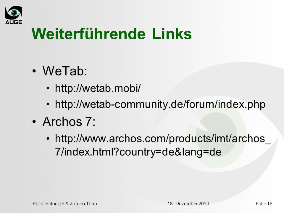 Folie 18 Weiterführende Links WeTab: http://wetab.mobi/ http://wetab-community.de/forum/index.php Archos 7: http://www.archos.com/products/imt/archos_