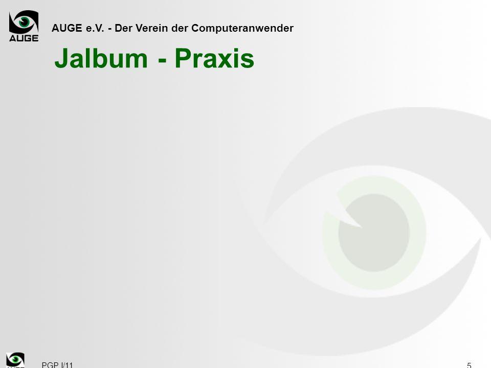 AUGE e.V. - Der Verein der Computeranwender Jalbum - Praxis PGP I/11 5