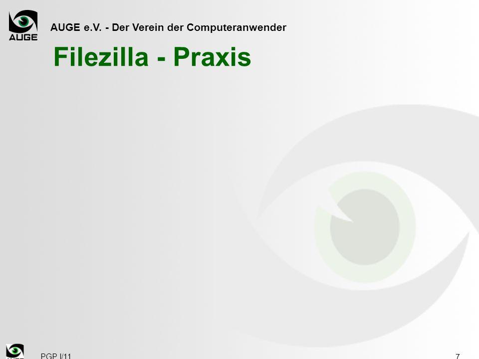 AUGE e.V. - Der Verein der Computeranwender Filezilla - Praxis PGP I/11 7