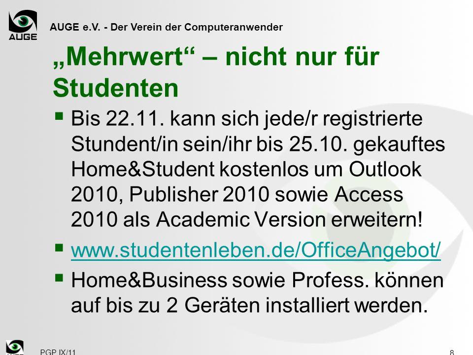 AUGE e.V. - Der Verein der Computeranwender Mehrwert – nicht nur für Studenten Bis 22.11.