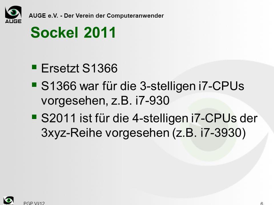 AUGE e.V. - Der Verein der Computeranwender Sockel 2011 X79- Chipsatz 27 PGP VI/12