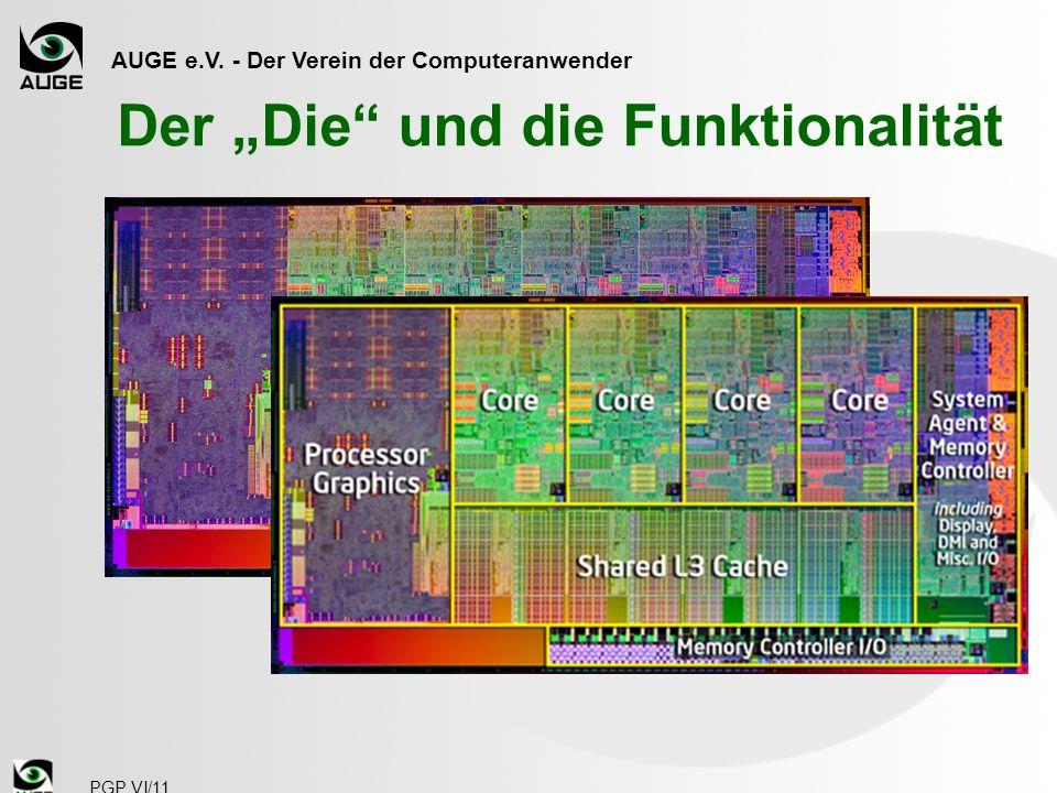 AUGE e.V.- Der Verein der Computeranwender PGP VI/11 Grafik Direkt an den L3-Cache angebunden.
