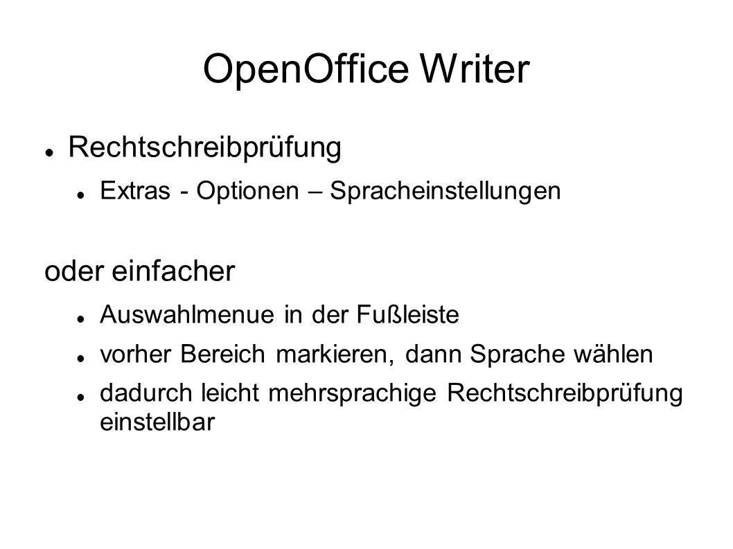 OpenOffice Writer Rechtschreibprüfung Extras - Optionen – Spracheinstellungen oder einfacher Auswahlmenue in der Fußleiste vorher Bereich markieren, d