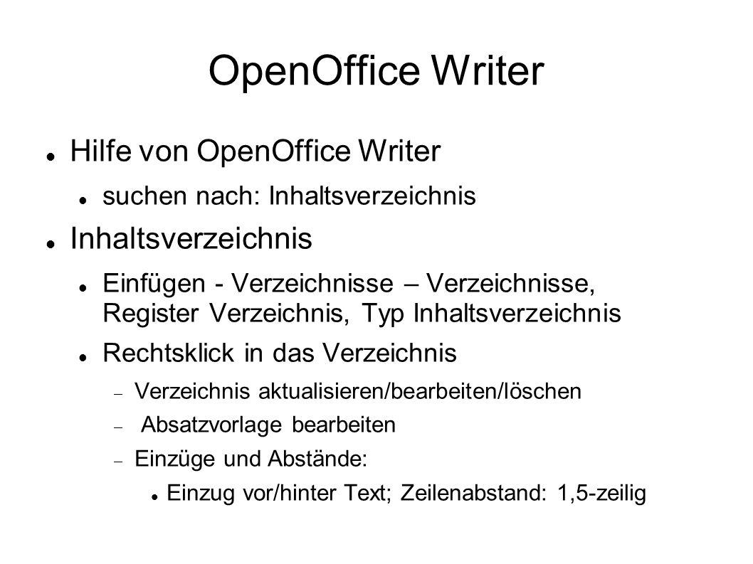 OpenOffice Writer Hilfe von OpenOffice Writer suchen nach: Inhaltsverzeichnis Inhaltsverzeichnis Einfügen - Verzeichnisse – Verzeichnisse, Register Ve