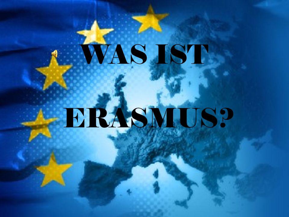 WAS IST ERASMUS?
