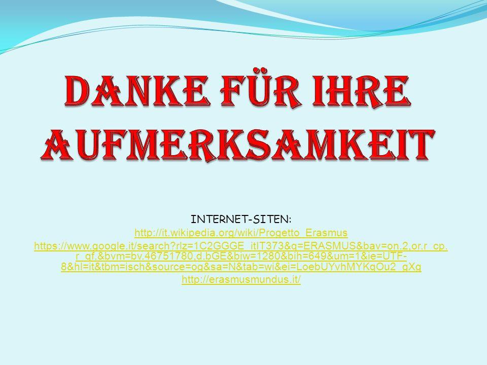 INTERNET-SITEN: http://it.wikipedia.org/wiki/Progetto_Erasmus https://www.google.it/search?rlz=1C2GGGE_itIT373&q=ERASMUS&bav=on.2,or.r_cp.