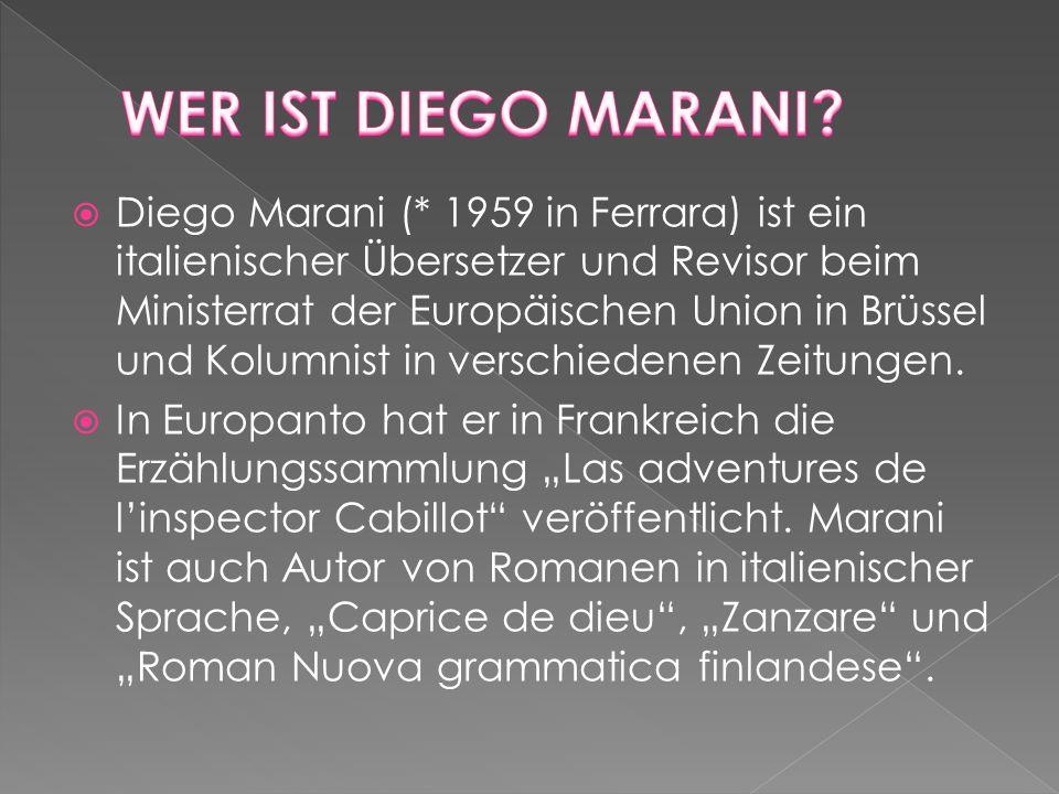 Diego Marani (* 1959 in Ferrara) ist ein italienischer Übersetzer und Revisor beim Ministerrat der Europäischen Union in Brüssel und Kolumnist in verschiedenen Zeitungen.