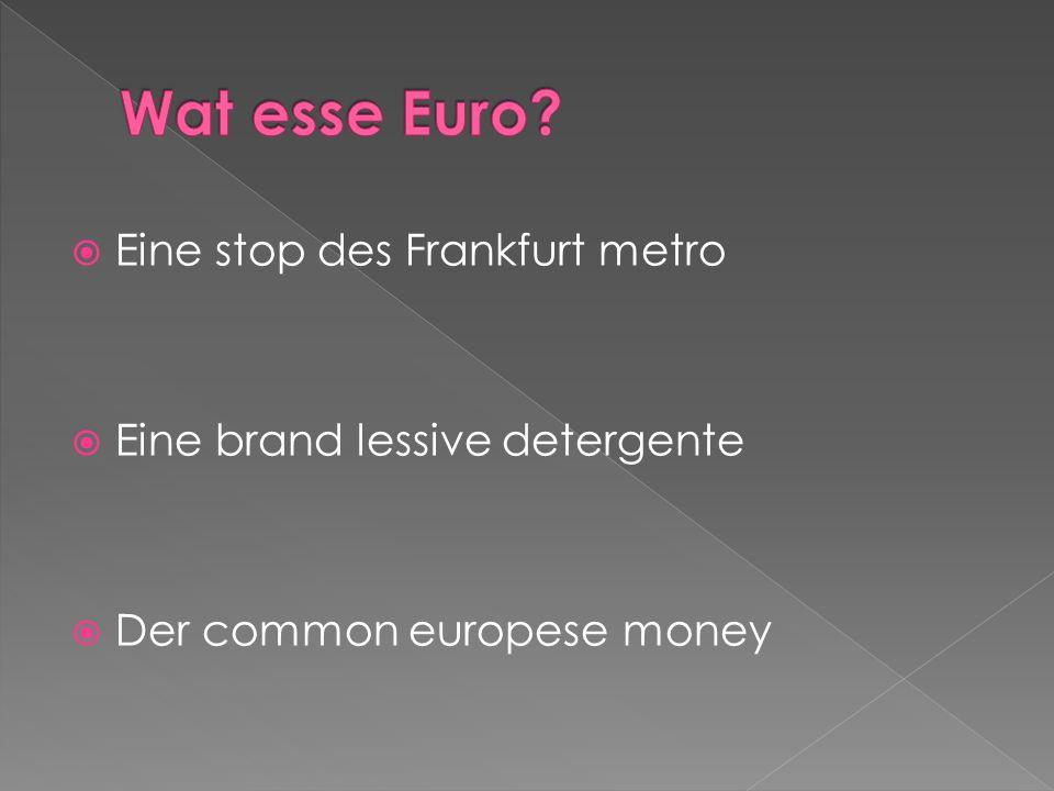 Eine stop des Frankfurt metro Eine brand lessive detergente Der common europese money