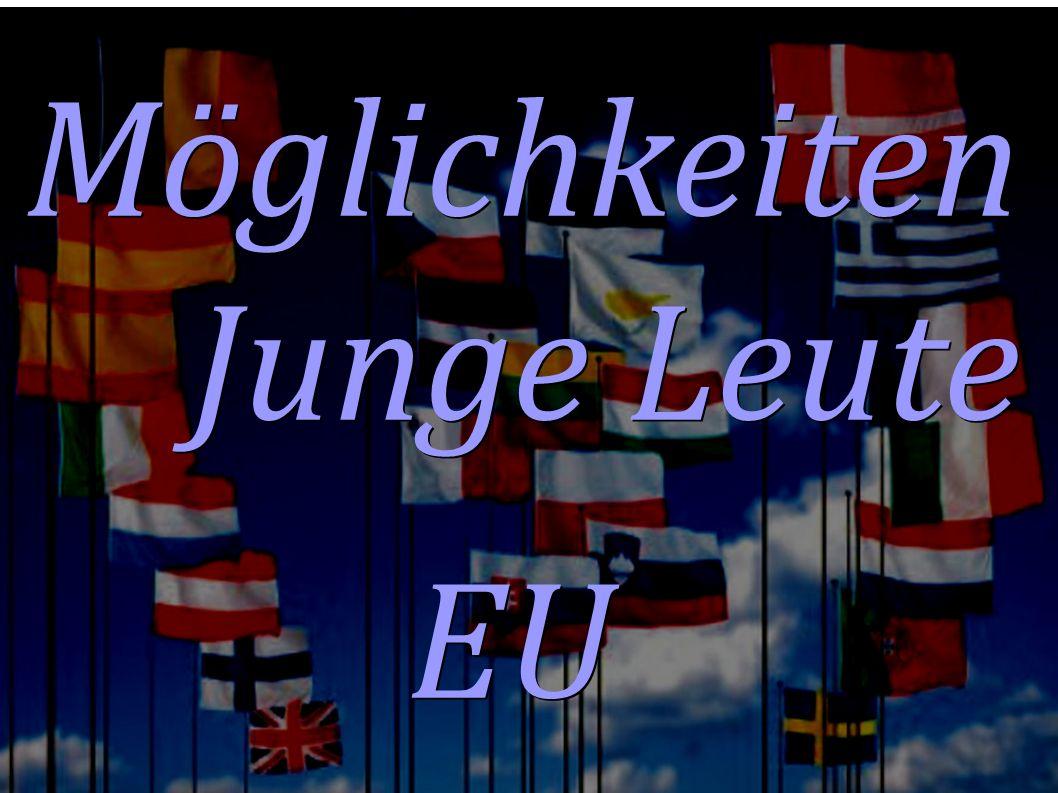 Möglichkeiten Junge Leute EU