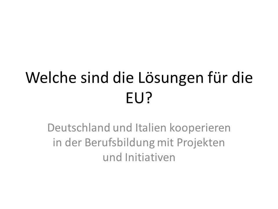 Welche sind die Lösungen für die EU.