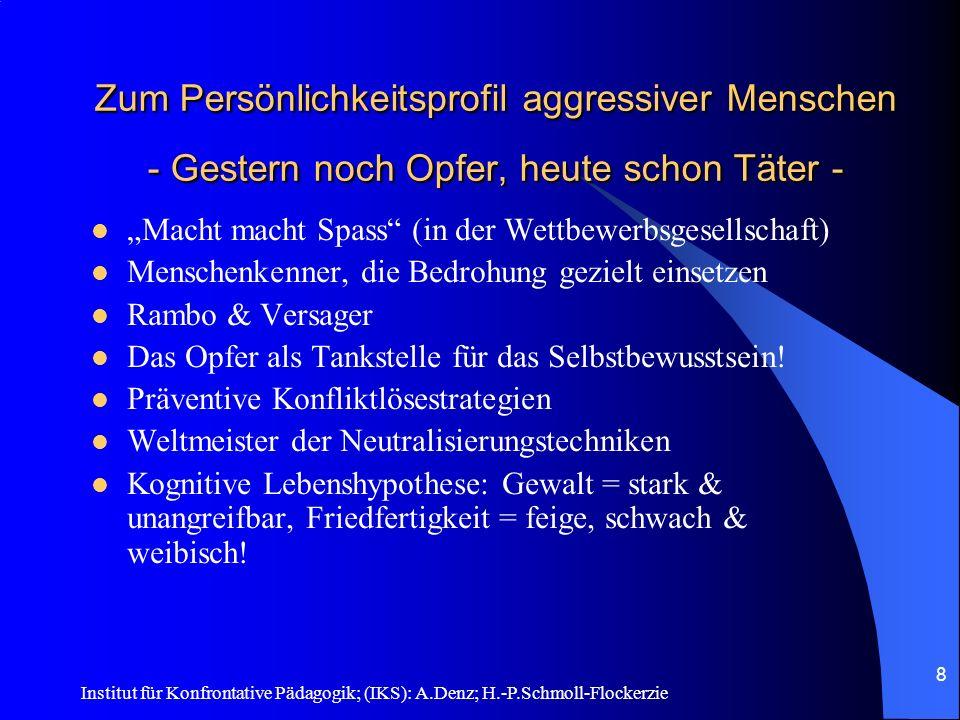 Institut für Konfrontative Pädagogik; (IKS): A.Denz; H.-P.Schmoll-Flockerzie 7 Gefühl-Verstand-Vernunft Gefühl-Verstand-Vernunft Gefühlsmensch: Bereit