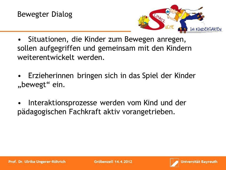 Bewegter Dialog Situationen, die Kinder zum Bewegen anregen, sollen aufgegriffen und gemeinsam mit den Kindern weiterentwickelt werden. Erzieherinnen