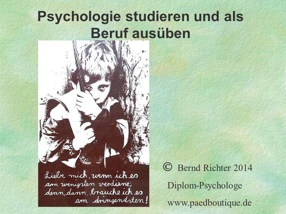 Psychologie studieren und als Beruf ausüben Bernd Richter 2014 Diplom-Psychologe www.paedboutique.de