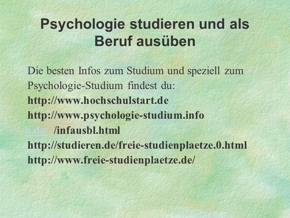 Psychologie studieren und als Beruf ausüben Die besten Infos zum Studium und speziell zum Psychologie-Studium findest du: http://www.hochschulstart.de