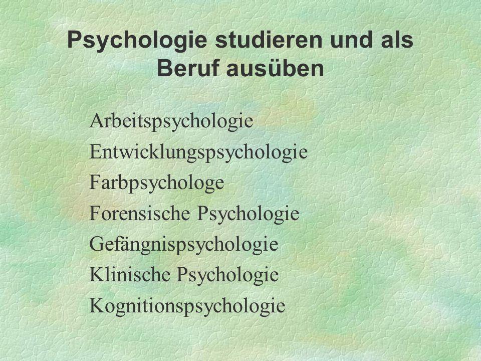 Psychologie studieren und als Beruf ausüben Arbeitspsychologie Entwicklungspsychologie Farbpsychologe Forensische Psychologie Gefängnispsychologie Kli