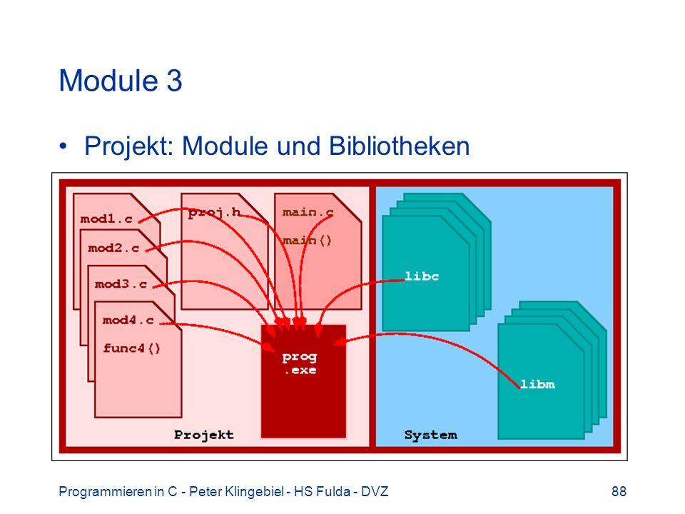 Programmieren in C - Peter Klingebiel - HS Fulda - DVZ88 Module 3 Projekt: Module und Bibliotheken