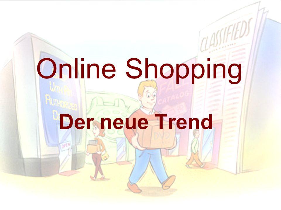 Online Shopping Der neue Trend