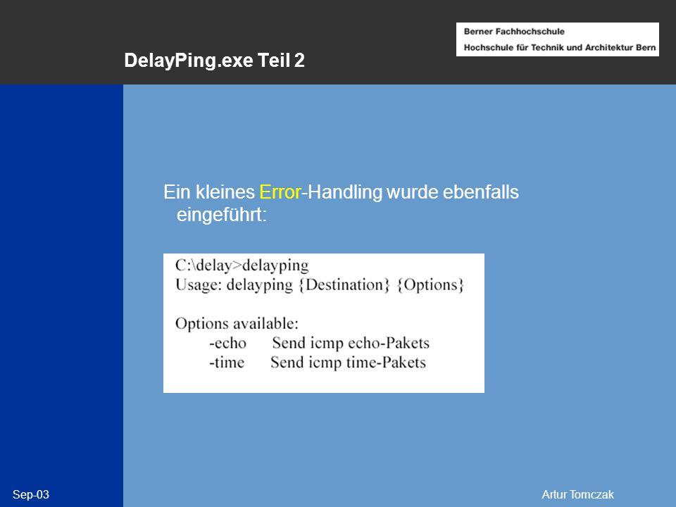 Sep-03Artur Tomczak DelayPing.exe Teil 2 Ein kleines Error-Handling wurde ebenfalls eingeführt: