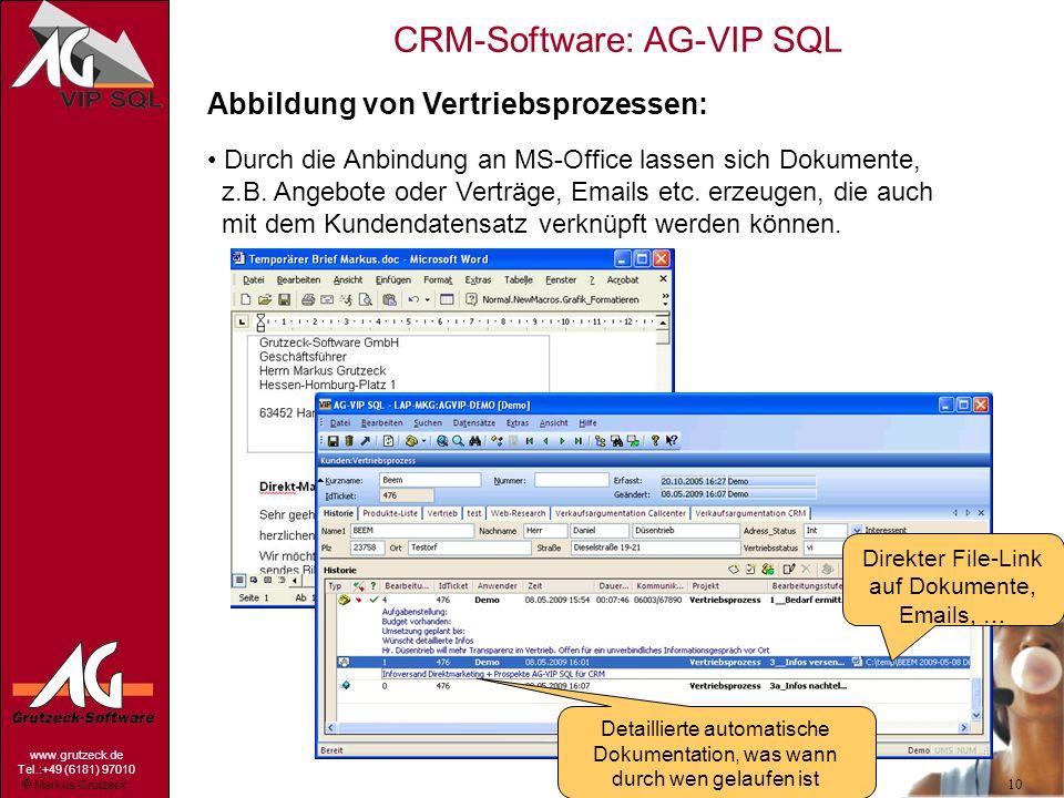 Markus Grutzeck www.grutzeck.de Tel.:+49 (6181) 97010 CRM-Software: AG-VIP SQL 10 Abbildung von Vertriebsprozessen: Durch die Anbindung an MS-Office l