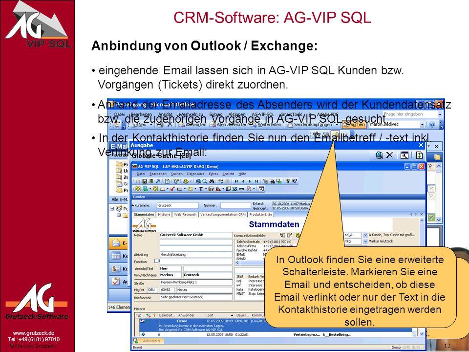 Markus Grutzeck www.grutzeck.de Tel.:+49 (6181) 97010 CRM-Software: AG-VIP SQL 12 Anbindung von Outlook / Exchange: eingehende Email lassen sich in AG