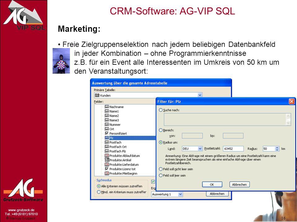 Markus Grutzeck www.grutzeck.de Tel.:+49 (6181) 97010 CRM-Software: AG-VIP SQL 16 Marketing: Freie Zielgruppenselektion nach jedem beliebigen Datenban