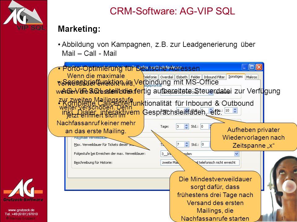 Markus Grutzeck www.grutzeck.de Tel.:+49 (6181) 97010 CRM-Software: AG-VIP SQL 17 Marketing: Abbildung von Kampagnen, z.B. zur Leadgenerierung über Ma