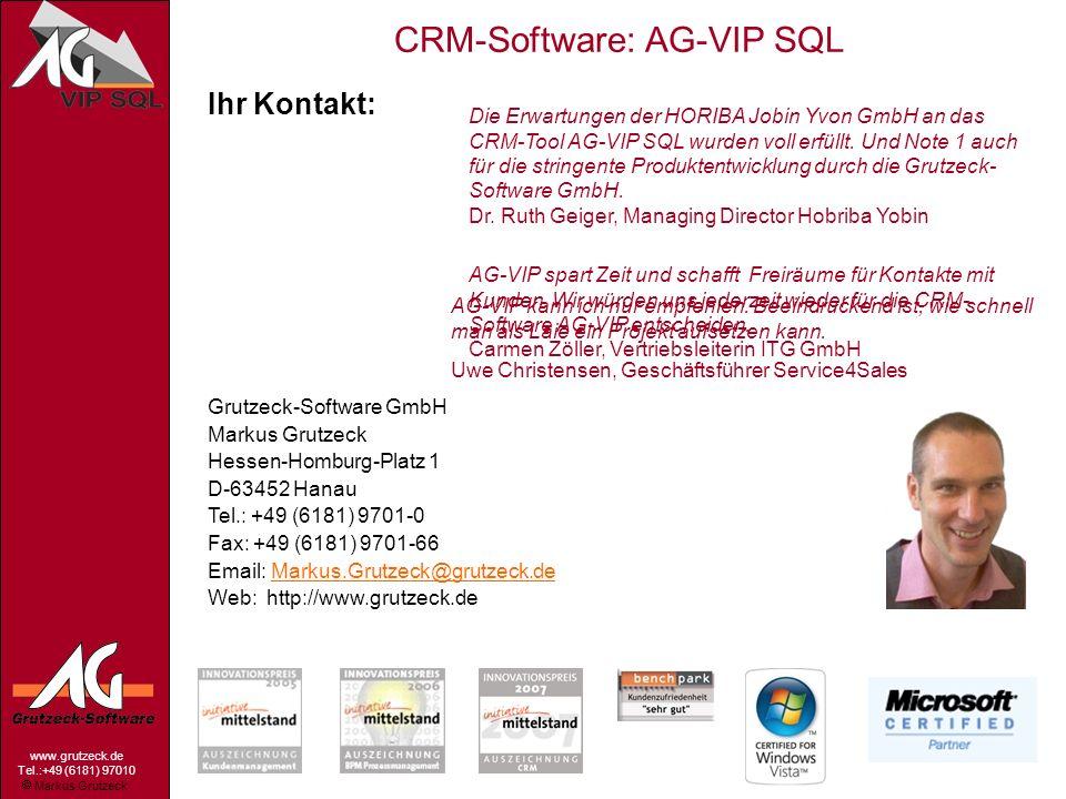 Markus Grutzeck www.grutzeck.de Tel.:+49 (6181) 97010 CRM-Software: AG-VIP SQL 20 Ihr Kontakt: Grutzeck-Software GmbH Markus Grutzeck Hessen-Homburg-P