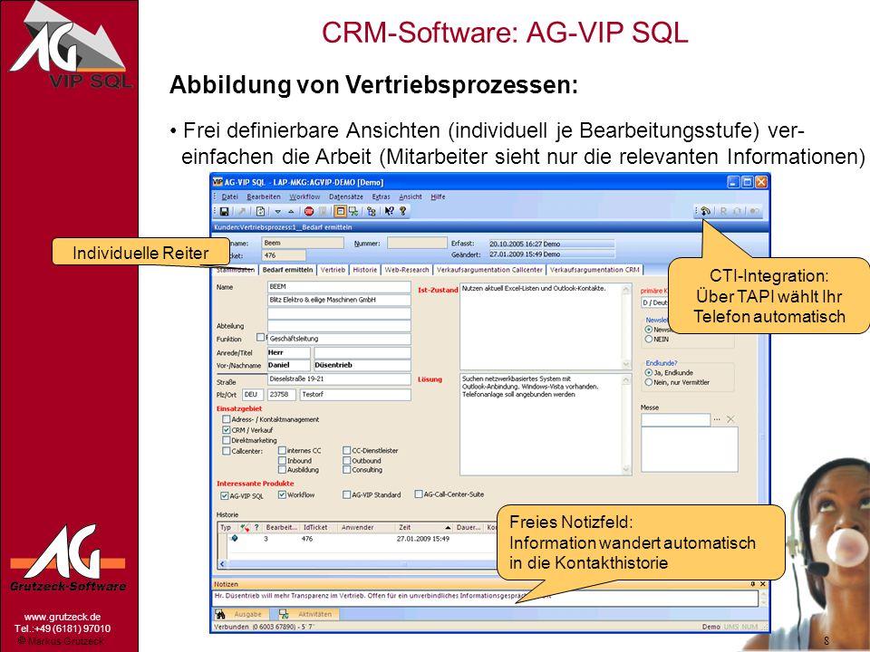 Markus Grutzeck www.grutzeck.de Tel.:+49 (6181) 97010 CRM-Software: AG-VIP SQL 8 Abbildung von Vertriebsprozessen: Frei definierbare Ansichten (indivi