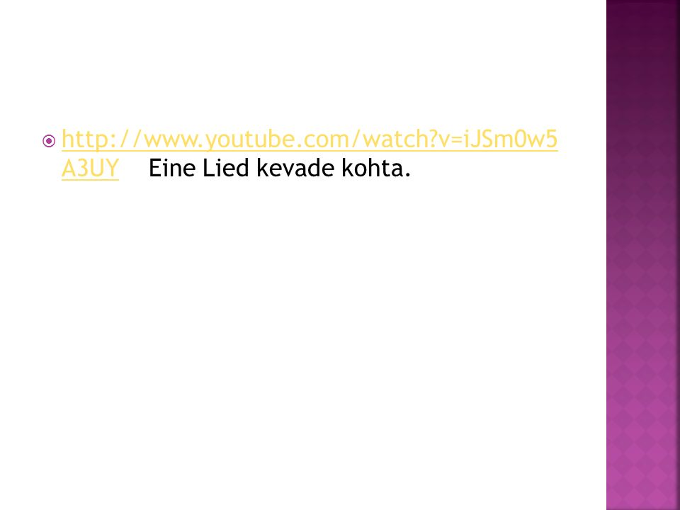 http://www.youtube.com/watch?v=iJSm0w5 A3UY Eine Lied kevade kohta. http://www.youtube.com/watch?v=iJSm0w5 A3UY