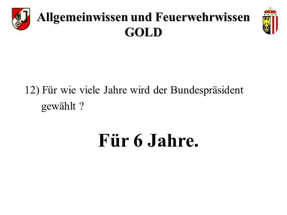 Dr. Heinz FISCHER 11) Wie heißt der Bundespräsident Allgemeinwissen und Feuerwehrwissen GOLD