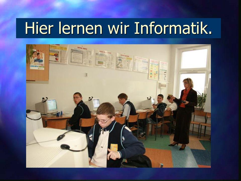 Hier lernen wir Informatik.