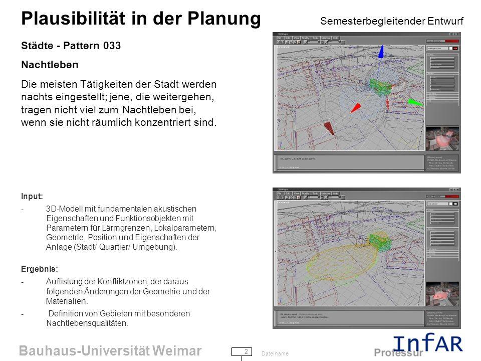 Bauhaus-Universität Weimar 2 Dateiname Plausibilität in der Planung Semesterbegleitender Entwurf Städte - Pattern 033 Nachtleben Die meisten Tätigkeiten der Stadt werden nachts eingestellt; jene, die weitergehen, tragen nicht viel zum Nachtleben bei, wenn sie nicht räumlich konzentriert sind.
